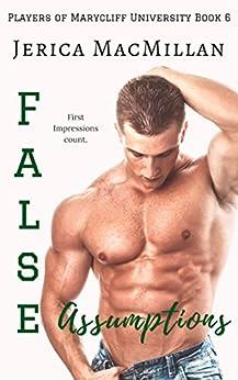 False Assumptions (Players of Marycliff University Book 6) by [MacMillan, Jerica]