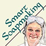 img - for Smart Soapmaking: The Simple Guide to Making Soap Quickly, Safely, and Reliably, or How to Make Luxurious Soaps for Family, Friends, and Yourself book / textbook / text book
