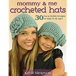 Mommy & Me Crocheted Hats: 30 Fun & Stylish Designs for Kids of All Ages
