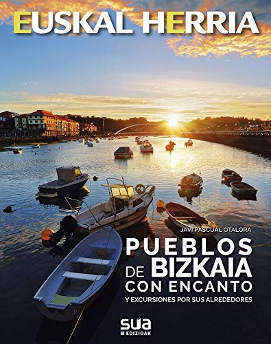 Pueblos de Bizkaia con encanto: 35 (Euskal Herria)