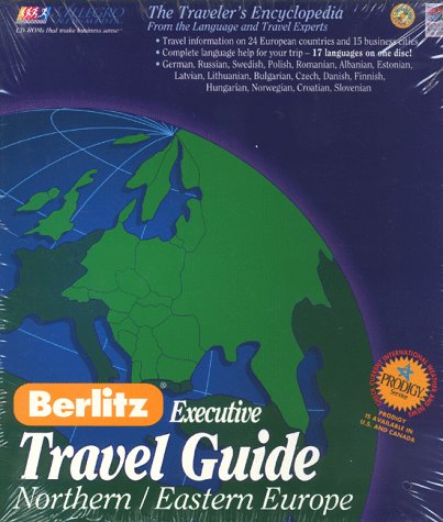 Berlitz Executive Travel Guide - Northern-Eastern Europe: The Complete Interactive, Multimedia Guide for the International Traveler (Berlitz Executive CD-ROM Guides)
