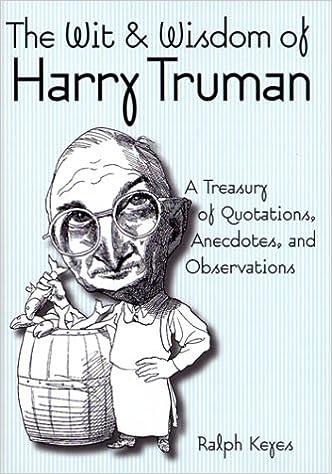 the wit wisdom of harry truman ralph keyes 9780517194591 amazoncom books