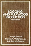 Logging and Pulpwood Production, Stenzel, George and Walbridge, Thomas A., 0471868221