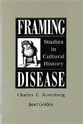 Framing Disease: Studies in Cultural History (Health and Medicine in ...