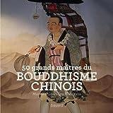 """Afficher """"50 grands maîtres du bouddhisme chinois"""""""