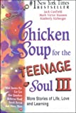 Chicken Soup for the Teenage Soul III, Jack L. Canfield, 0606194215
