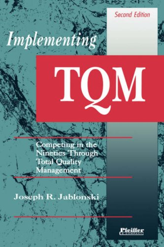 Implementing TQM: Competing in the Nineties Through Total Quality Management, Second Edition