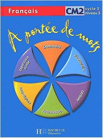 Amazon Fr A Portee De Mots Cm2 Cycle 3 Niveau 3 Livre