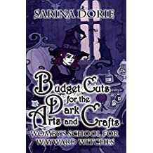 Budget Cuts for the Dark Arts and Crafts: A Cozy Witch Mystery (Womby's School For Wayward Witches Book 7)