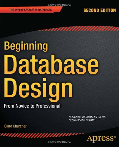 [PDF] Beginning Database Design: From Novice to Professional, 2nd Edition Free Download | Publisher : Apress | Category : Computers & Internet | ISBN 10 : 1430242094 | ISBN 13 : 9781430242093
