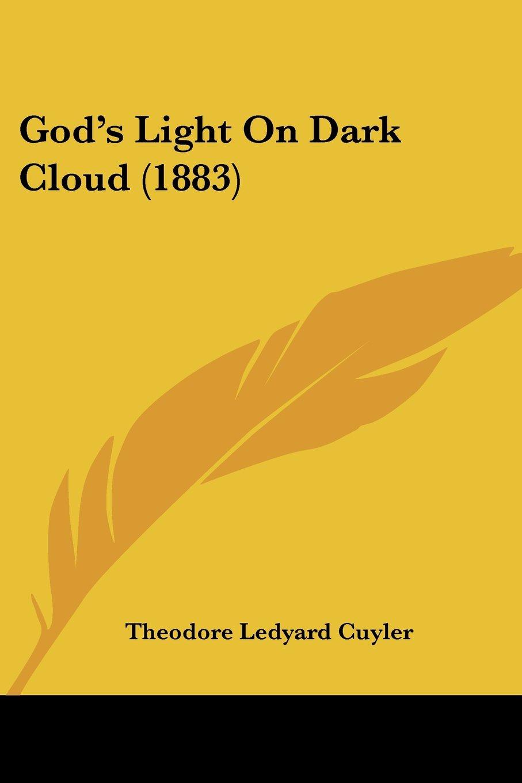 Read Online God's Light On Dark Cloud (1883) pdf epub