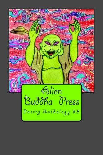 Alien Buddha Press: Poetry Anthology #3
