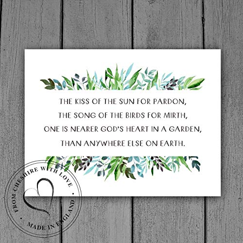 Nearer Gods Heart - Gardener's Quote Print - 'The Kiss Of The Sun For Pardon, The Song Of The Birds For Mirth, One Is Nearer God's Heart In A Garden, Than Anywhere Else On Earth.' God's Garden Poem Print.