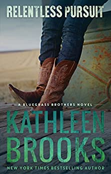 Relentless Pursuit (Bluegrass Brothers Book 4) by [Brooks, Kathleen]