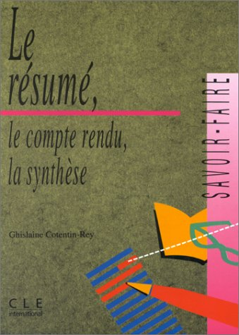 Le Resume Le Compte Rendu (French Edition)
