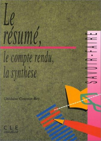Le Resume Le Compte Rendu (French Edition)