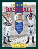 Old Time Baseball and the First, Peter A. Campbell, 0761324666