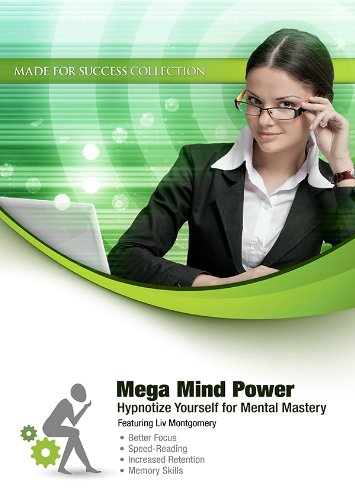 Mega Mind Power: Hypnotize Yourself for Mental Mastery (Made for Success Collection)