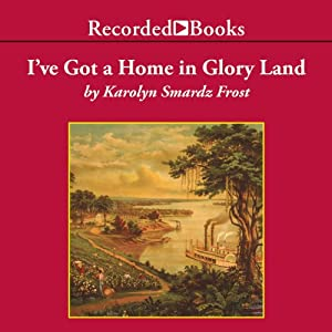 I've Got A Home In Glory Land Audiobook