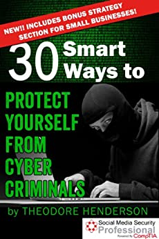 30 Smart Ways to  Protect Yourself from Cyber Criminals by [Henderson, Theodore]