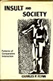 Insult and Society, Charles P. Flynn, 0804691525