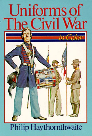 Uniforms of the Civil War: In Color (Great Britain And The American Civil War)