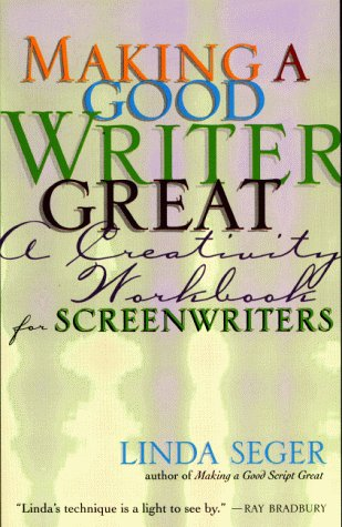 - Making a Good Writer Great: A Creativity Workbook for Screenwriters