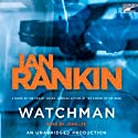 Watchman Audiobook by Ian Rankin Narrated by John Lee