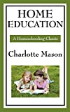 Home Education: Volume I of Charlotte Mason's