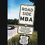 Roadside MBA: Back Road Lessons for Entrepreneurs, Executives, and Small Business Owner
