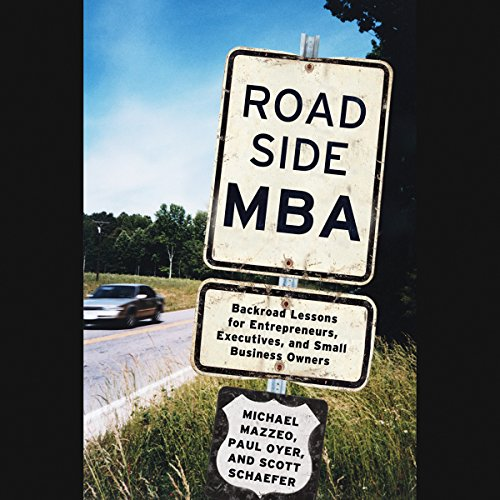 Roadside MBA: Back Road Lessons for Entrepreneurs, Executives, and Small Business Owner by Hachette Audio