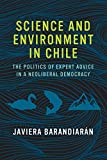 #8: Science and Environment in Chile: The Politics of Expert Advice in a Neoliberal Democracy (Urban and Industrial Environments)