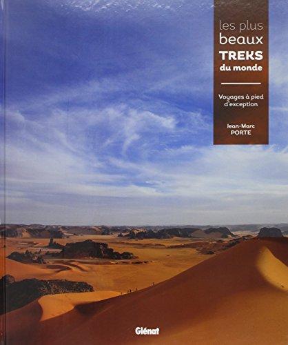 les plus beaux treks du monde voyages pied d 39 exception sur les 5 continents les beaux livres. Black Bedroom Furniture Sets. Home Design Ideas