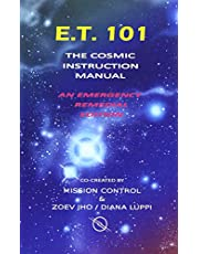 E.T. 101: The Cosmic Instruction Manual