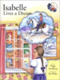 Isabelle Lives a Dream, Peggy Sundberg, 0972105719