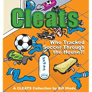 Who Tracked Soccer Through the House ?: A Cleats Collection