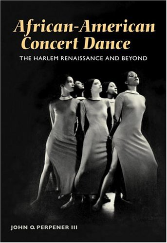 African-American Concert Dance: THE HARLEM RENAISSANCE AND BEYOND (American Dance Bands)