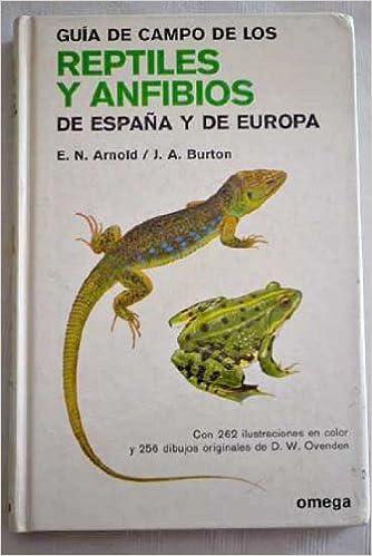 Guía de campo de los reptiles y anfibios de España y de Europa: Amazon.es: E. N. Arnold y J. A. Burton, Animales: Libros