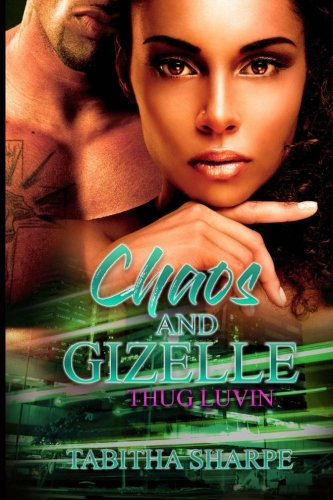 Books : Chaos & Gizelle: Thug Luvin'