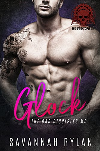 Glock (The Bad Disciples MC Book 4)