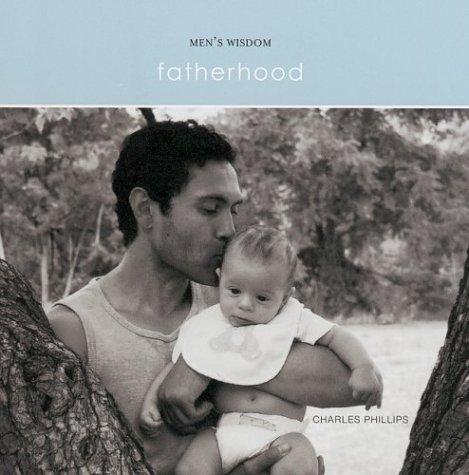 Read Online Fatherhood (Men's Wisdom) pdf epub