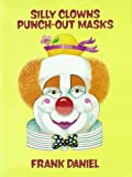 Silly Clowns Punch-Out Masks, Frank Daniel, 0486287904