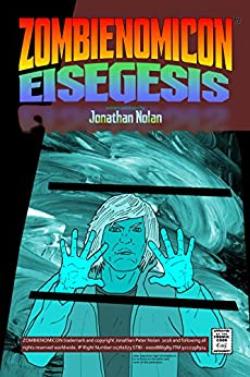 Zombienomicon Eisegesis - amazon bombrekt edition: Amazon-Only Special Edition by [Nolan, Jonathan, Fort, Charles]