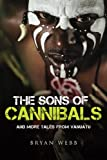 The Sons of Cannibals: and more tales from Vanuatu