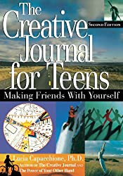 Creative Journal for Teens, 2nd Ed: 2nd Edition: Making Friends with Yourself