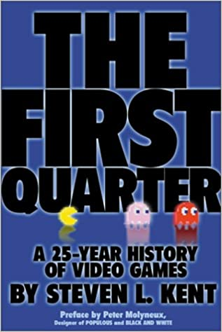The First Quarter   A 25 year History of Video Games  Steven L  Kent   9780970475503  Amazon com  BooksThe First Quarter   A 25 year History of Video Games  Steven L  . Luminary Lighting John Kent. Home Design Ideas