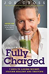 Reboot with Joe: Fully Charged: 7 Keys to Losing Weight, Staying Healthy and Thriving Paperback