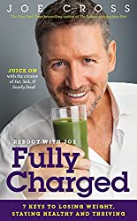 Reboot with Joe: Fully Charged: 7 Keys to Losing Weight, Staying Healthy and Thriving
