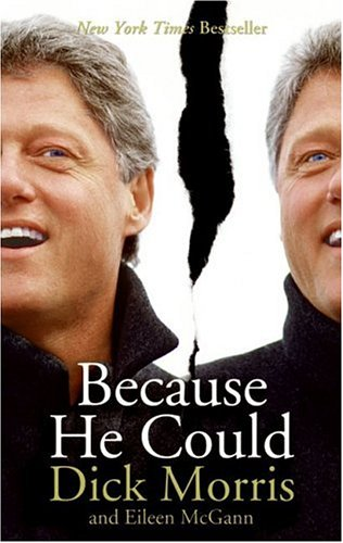 Because He Could by Dick Morris and Eileen McGann