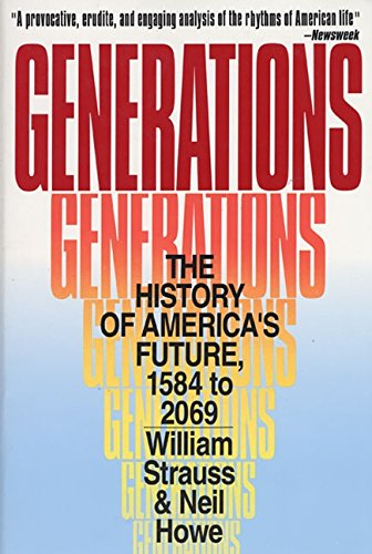 Generations: The History of America's Future, 1584 to 2069 [Neil Howe - William Strauss] (Tapa Blanda)